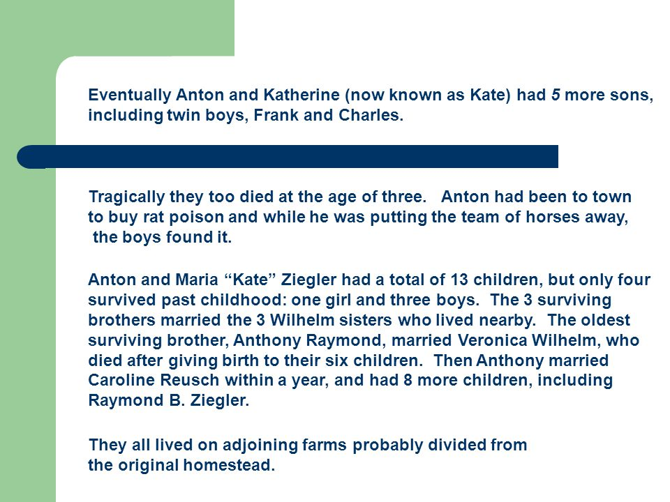 Eventually Anton and Katherine (now known as Kate) had 5 more sons, including twin boys, Frank and Charles.