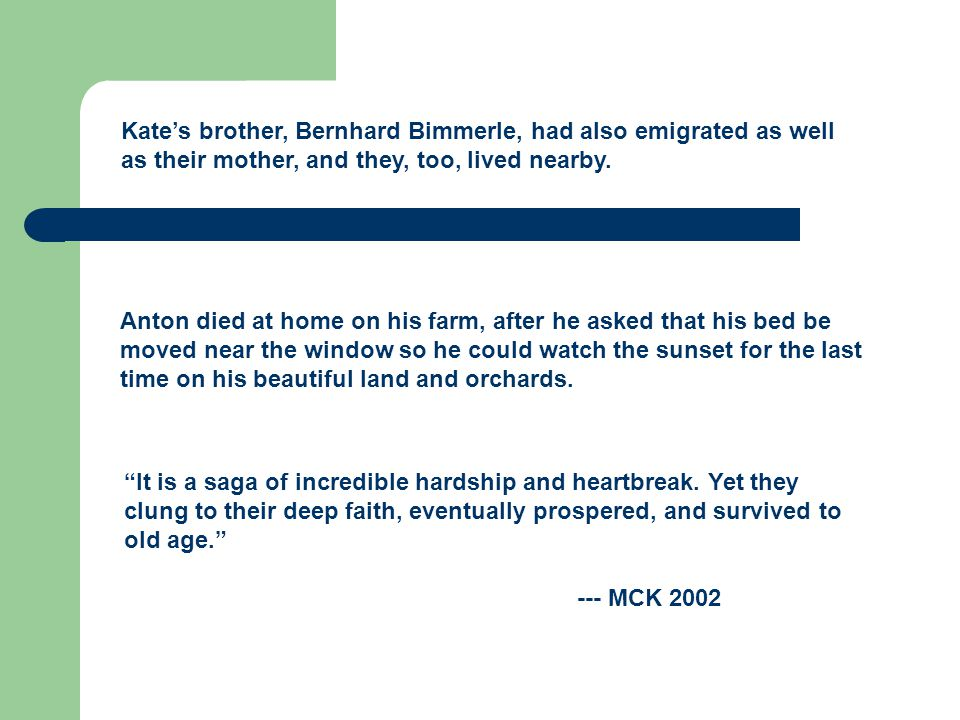 Kate's brother, Bernhard Bimmerle, had also emigrated as well as their mother, and they, too, lived nearby.
