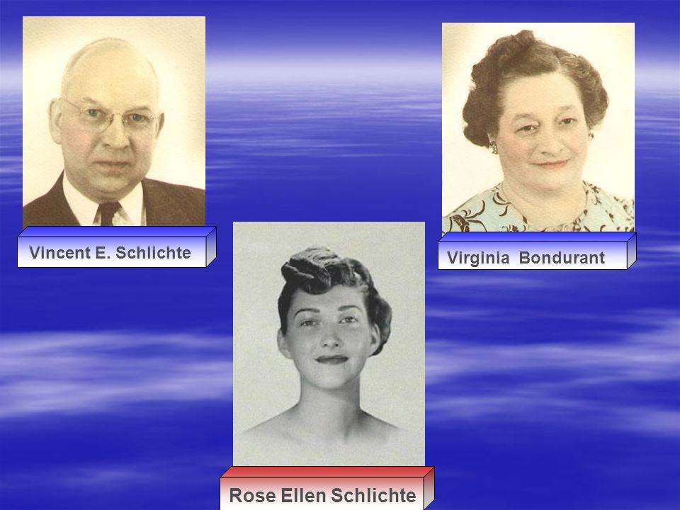 Vincent E. Schlichte Virginia Bondurant Rose Ellen Schlichte