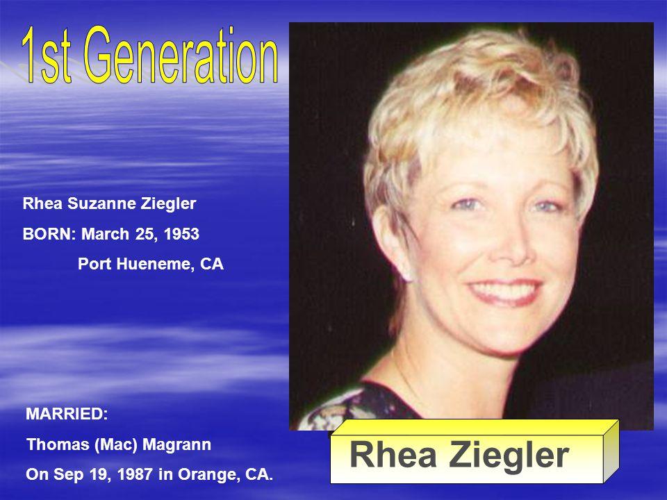 Rhea Ziegler 1st Generation Rhea Suzanne Ziegler BORN: March 25, 1953