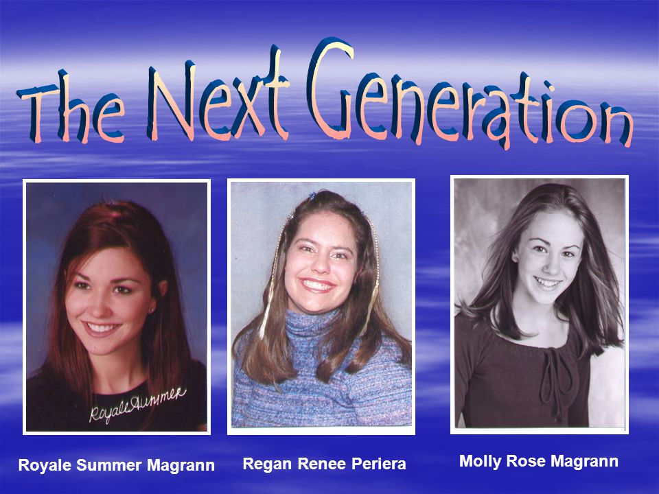 The Next Generation Molly Rose Magrann Royale Summer Magrann