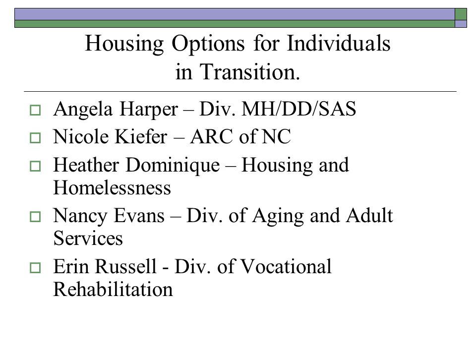 Housing Options for Individuals in Transition.