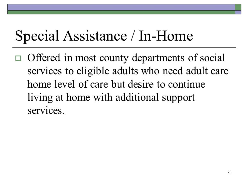 Special Assistance / In-Home