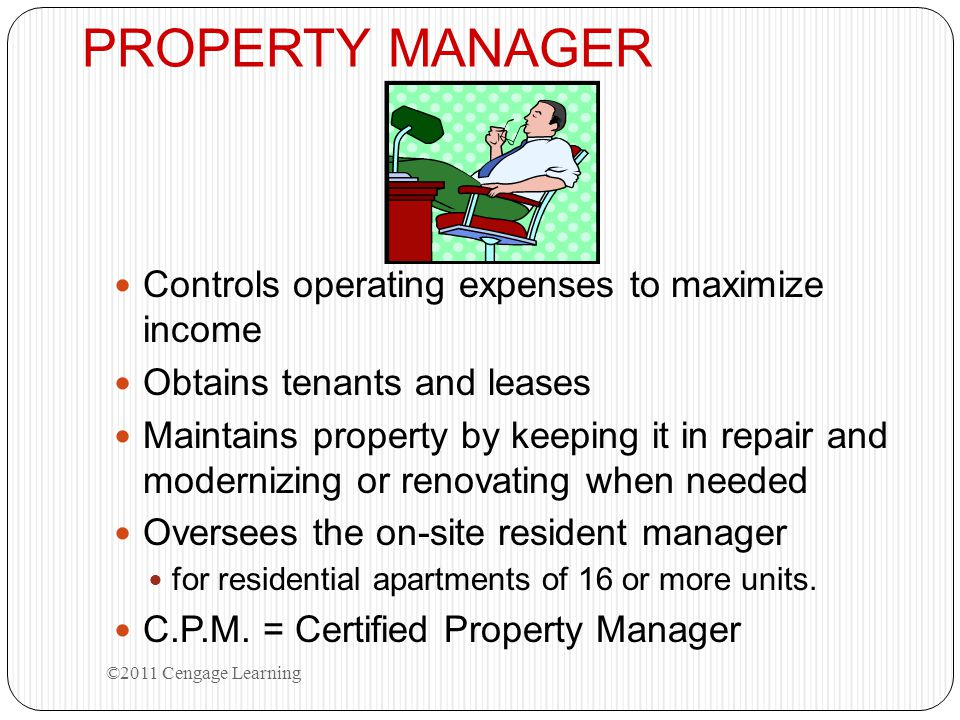 PROPERTY MANAGER Controls operating expenses to maximize income