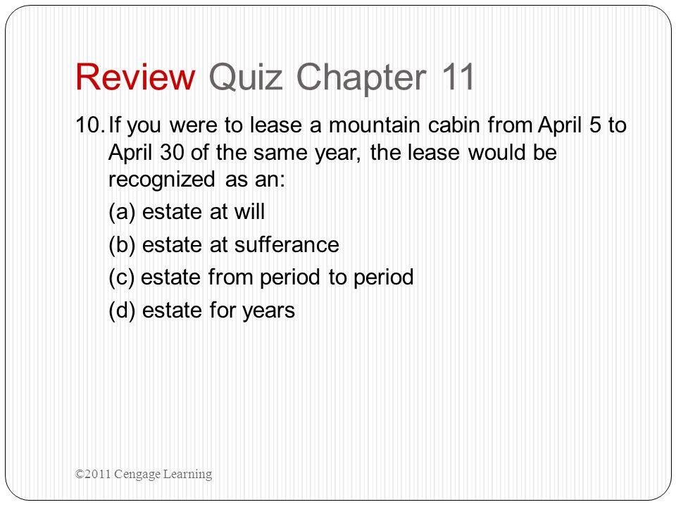 Review Quiz Chapter 11 If you were to lease a mountain cabin from April 5 to April 30 of the same year, the lease would be recognized as an:
