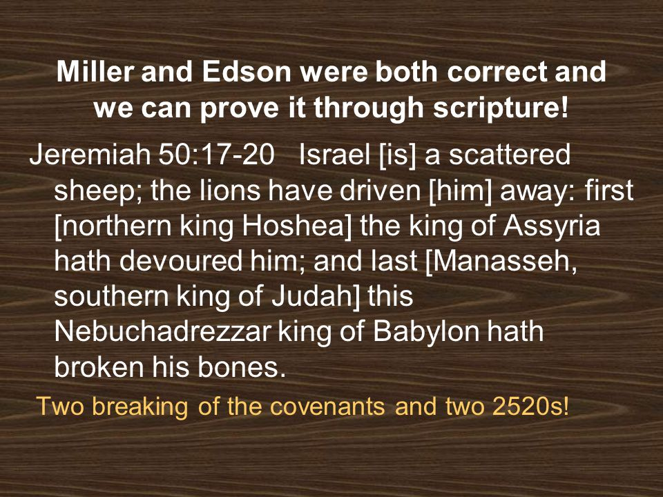 Miller and Edson were both correct and we can prove it through scripture!