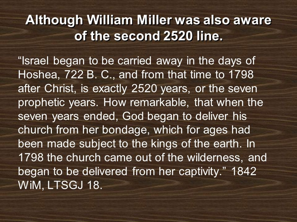 Although William Miller was also aware of the second 2520 line.
