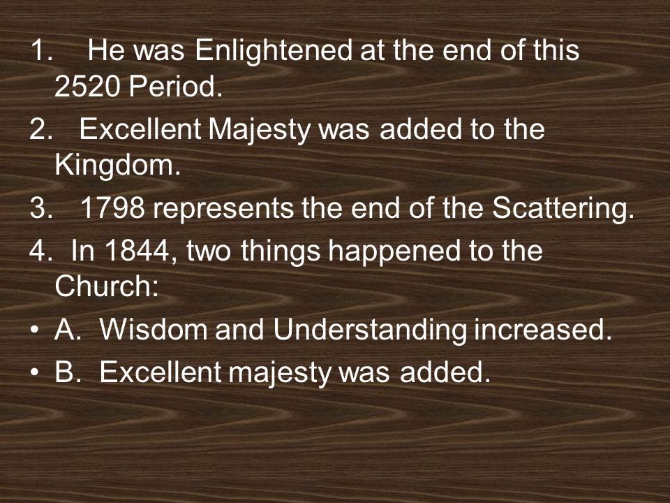 1. He was Enlightened at the end of this 2520 Period.