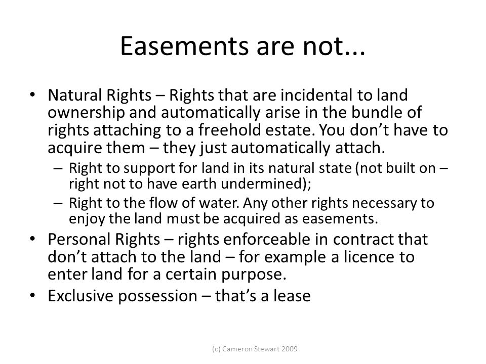Easements are not...