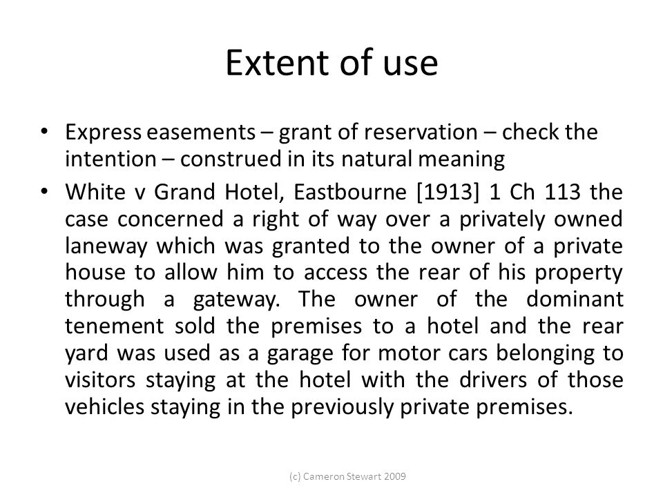 Extent of use Express easements – grant of reservation – check the intention – construed in its natural meaning.