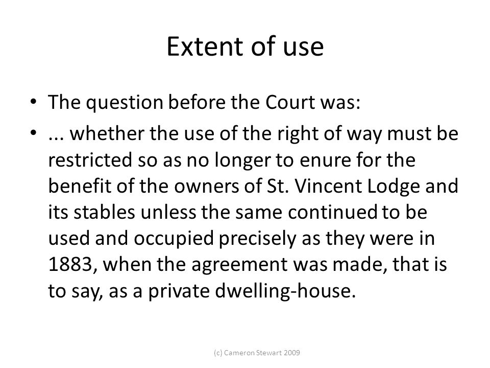 Extent of use The question before the Court was: