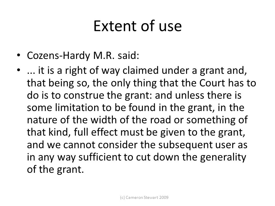 Extent of use Cozens-Hardy M.R. said: