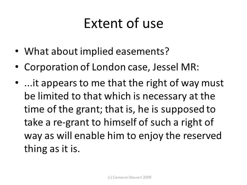 Extent of use What about implied easements