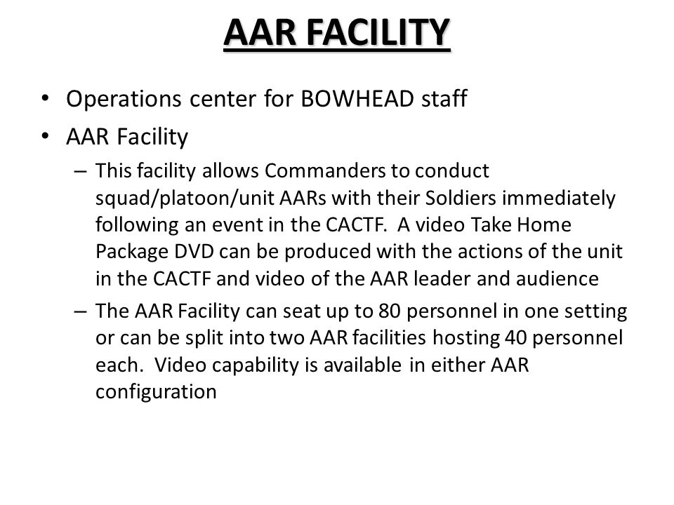 AAR FACILITY Operations center for BOWHEAD staff AAR Facility