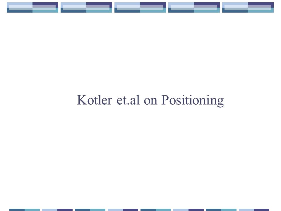 Kotler et.al on Positioning