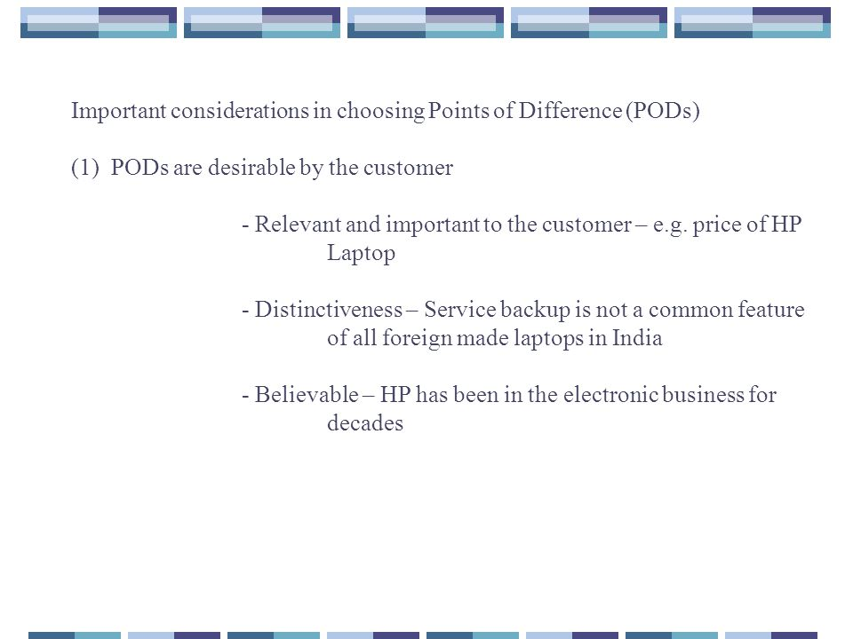 Important considerations in choosing Points of Difference (PODs)