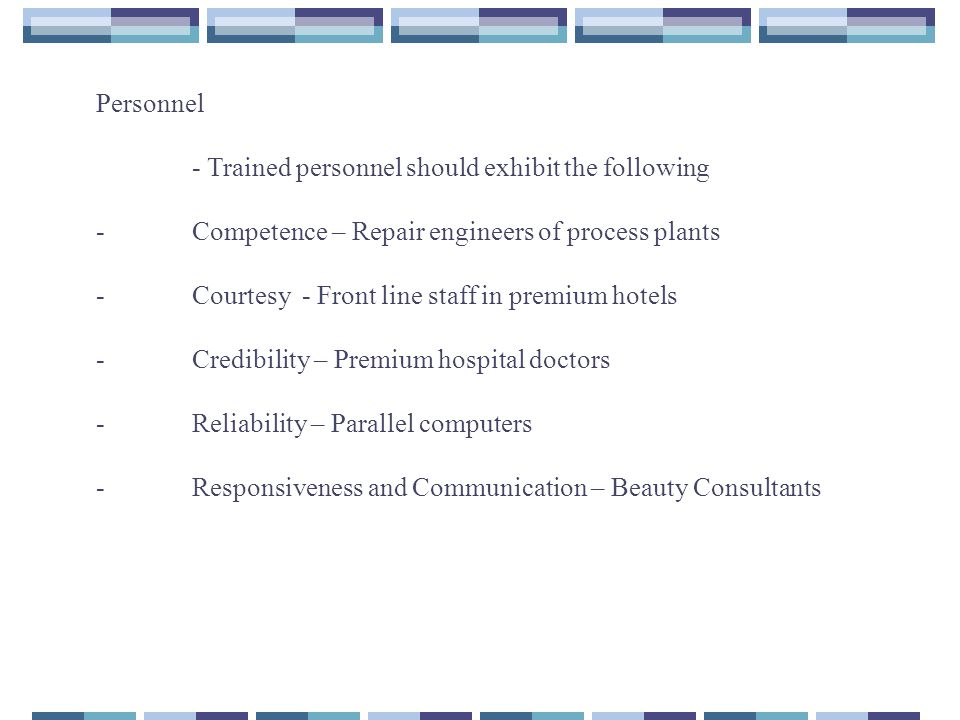 Personnel - Trained personnel should exhibit the following. - Competence – Repair engineers of process plants.