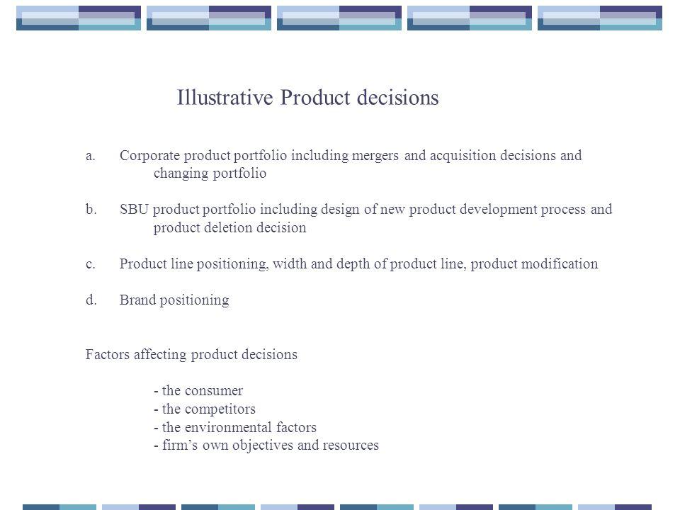 Illustrative Product decisions