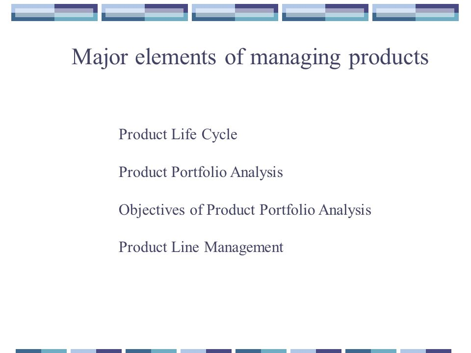 Major elements of managing products