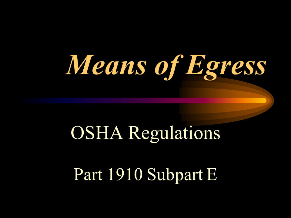 OSHA Regulations Part 1910 Subpart E