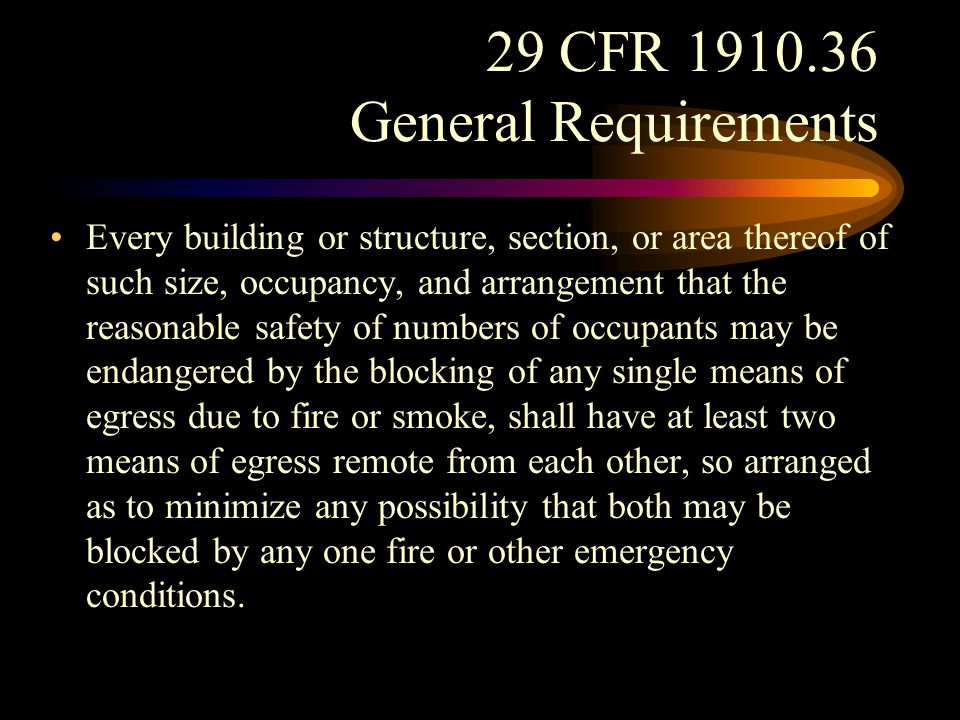 29 CFR 1910.36 General Requirements