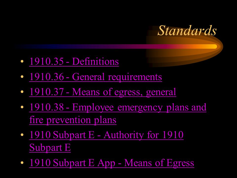 Standards 1910.35 - Definitions 1910.36 - General requirements