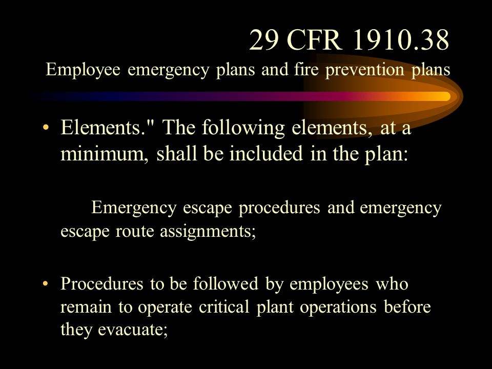 29 CFR 1910.38 Employee emergency plans and fire prevention plans