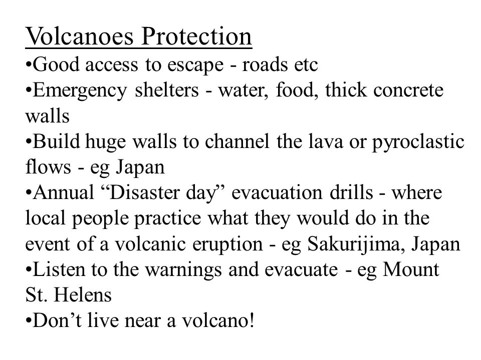 Volcanoes Protection Good access to escape - roads etc