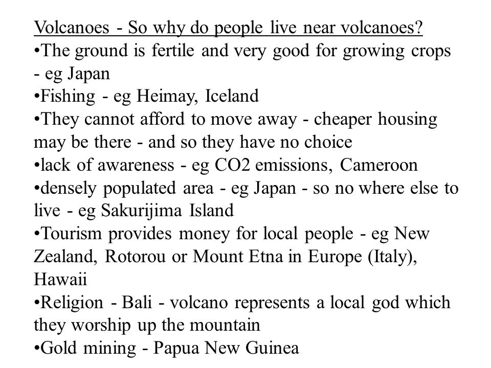 Volcanoes - So why do people live near volcanoes