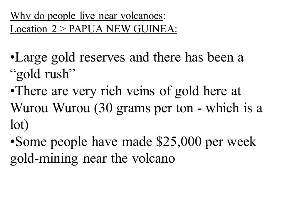 Large gold reserves and there has been a gold rush