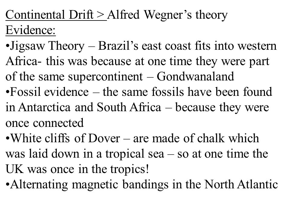 Continental Drift > Alfred Wegner's theory