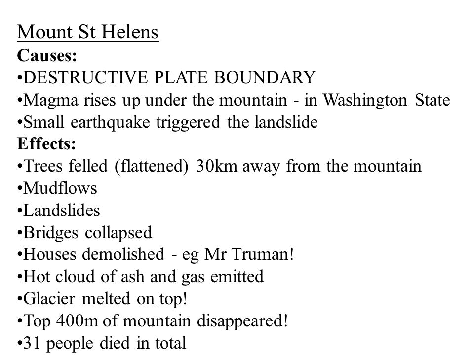 Mount St Helens Causes: DESTRUCTIVE PLATE BOUNDARY