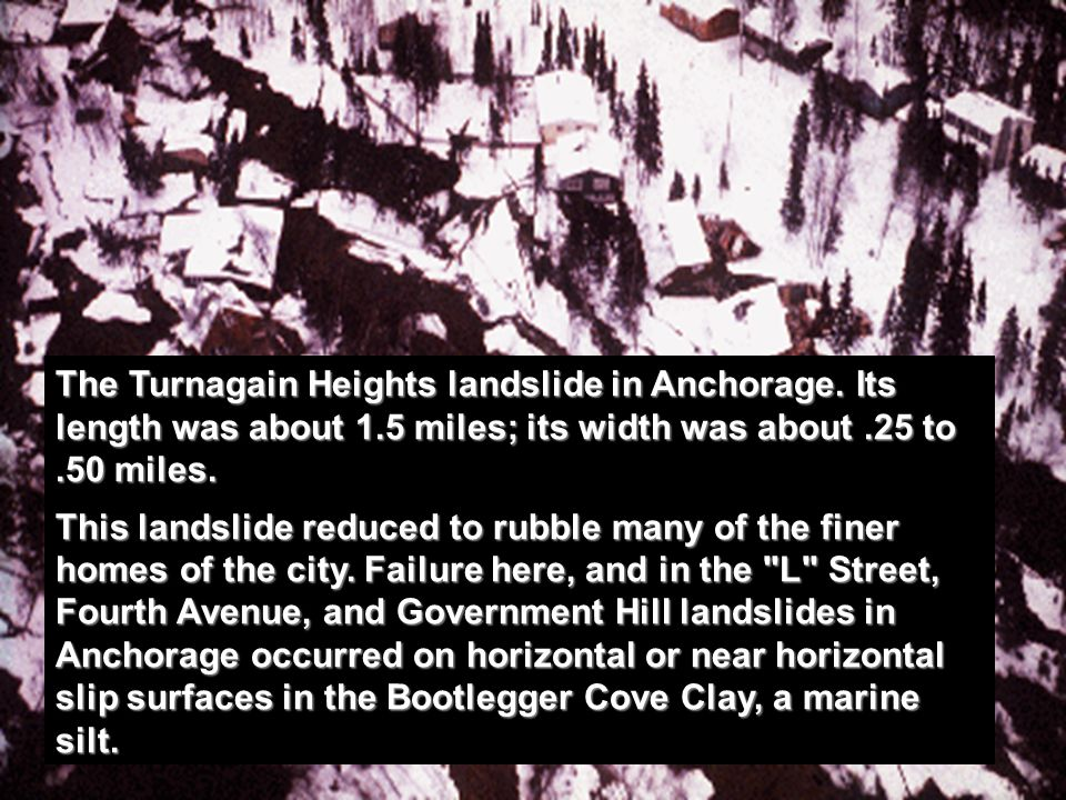 The Turnagain Heights landslide in Anchorage. Its length was about 1