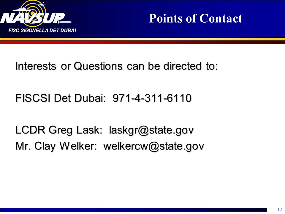 Points of Contact Interests or Questions can be directed to: