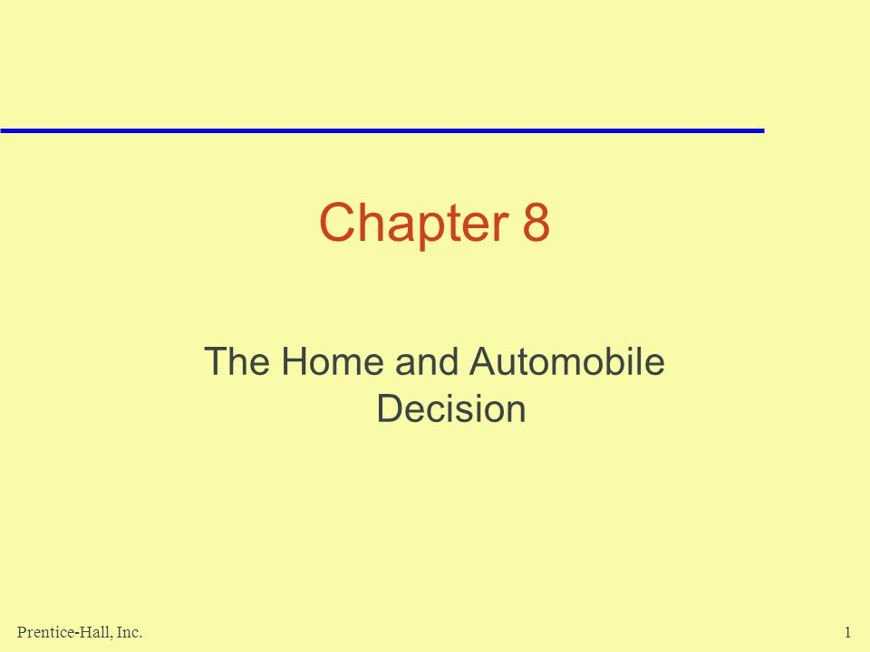 The Home and Automobile Decision