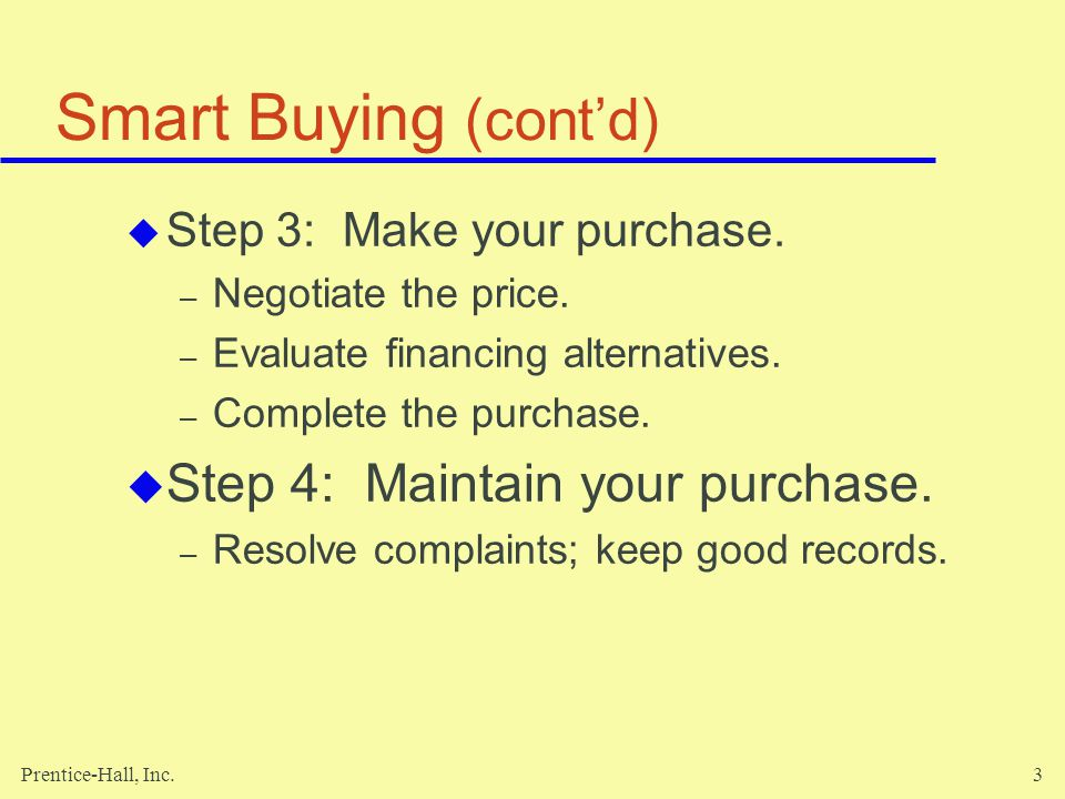Smart Buying (cont'd) Step 4: Maintain your purchase.