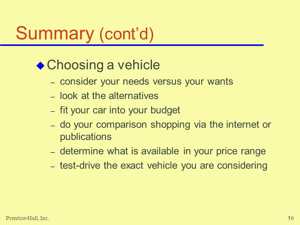 Summary (cont'd) Choosing a vehicle