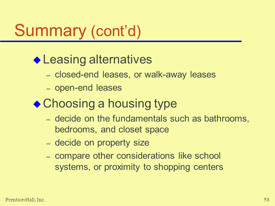 Summary (cont'd) Leasing alternatives Choosing a housing type