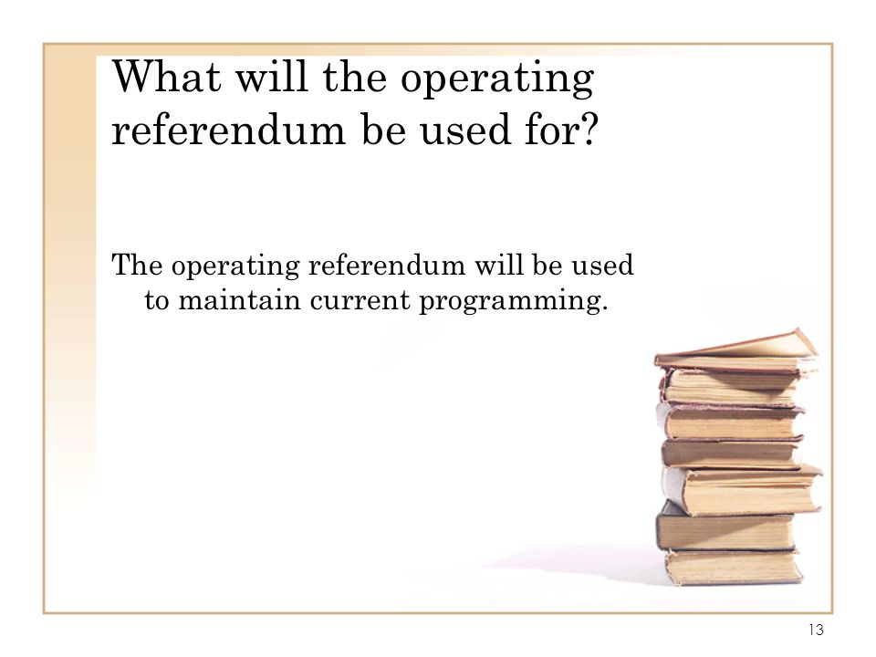 What will the operating referendum be used for