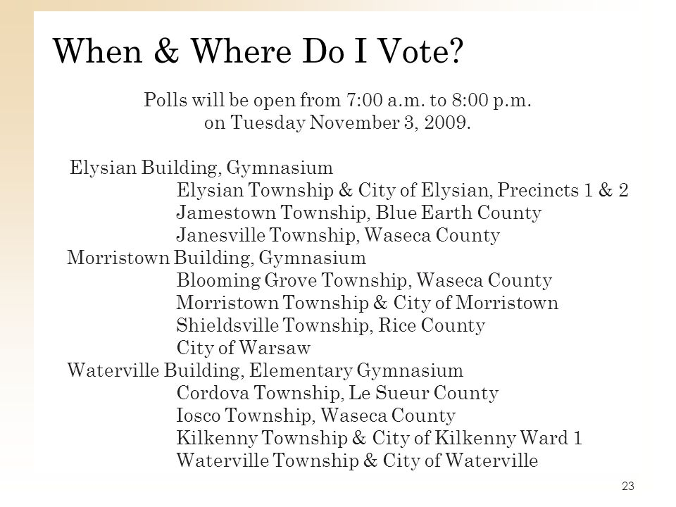 Polls will be open from 7:00 a.m. to 8:00 p.m.