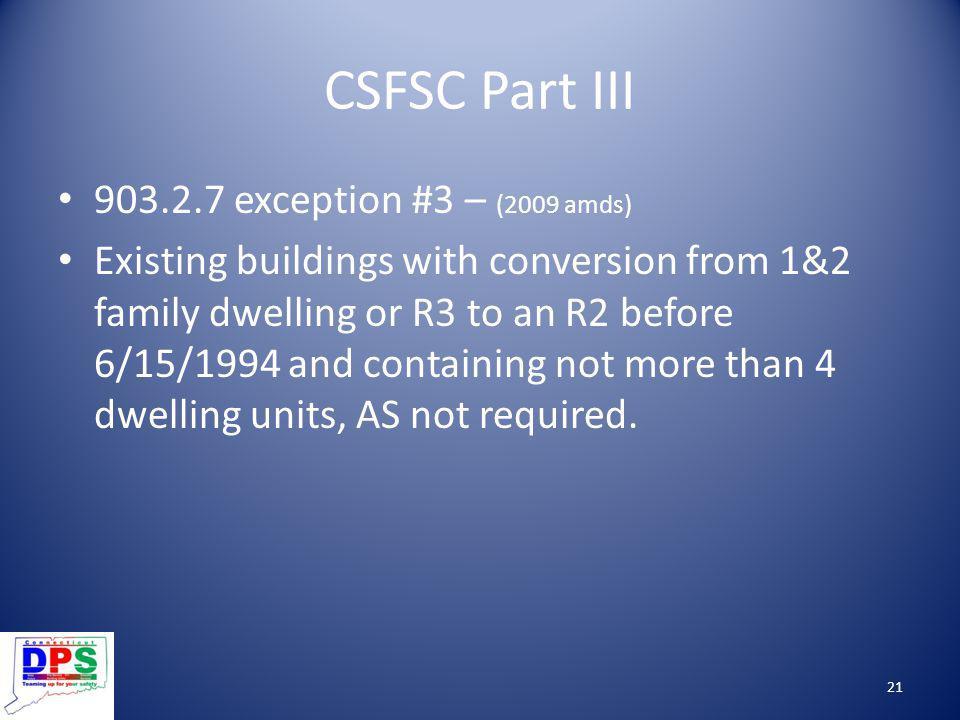 CSFSC Part III 903.2.7 exception #3 – (2009 amds)