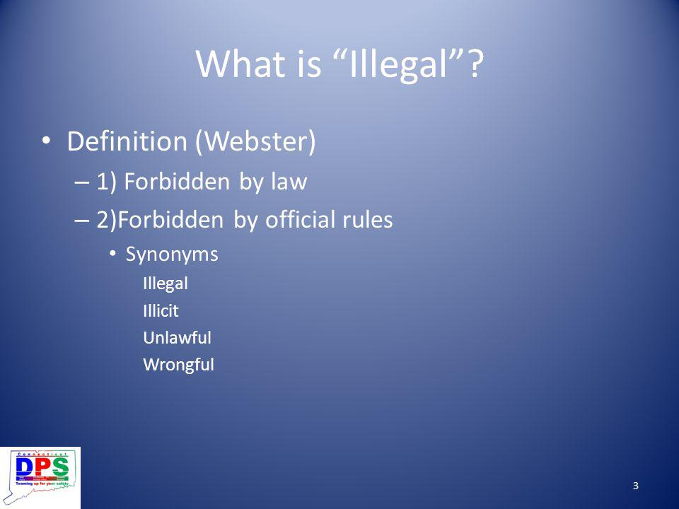 What is Illegal Definition (Webster) 1) Forbidden by law