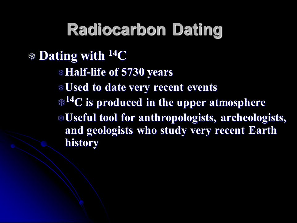 Radiocarbon Dating Dating with 14C