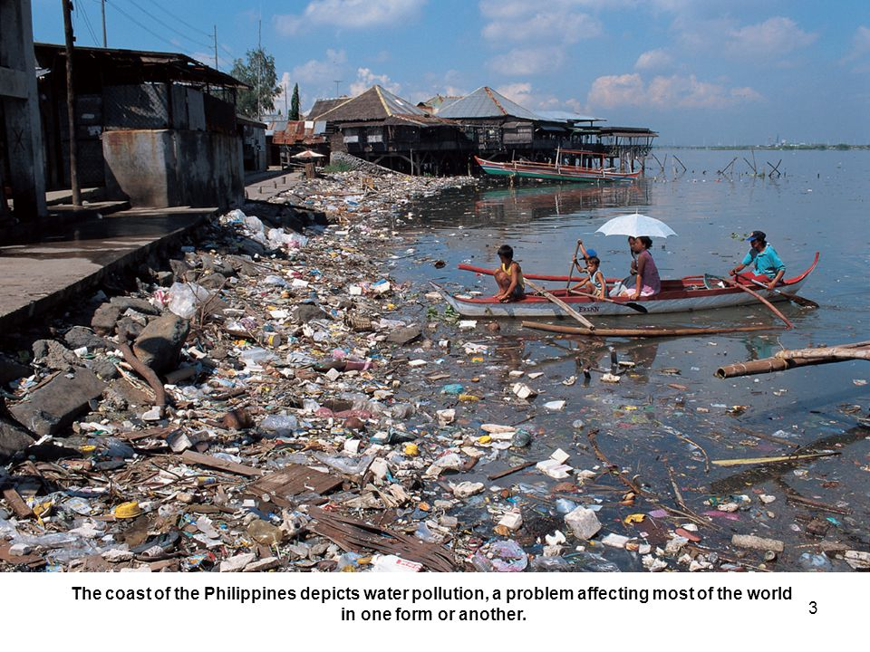 The coast of the Philippines depicts water pollution, a problem affecting most of the world