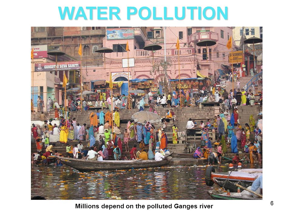 WATER POLLUTION Millions depend on the polluted Ganges river