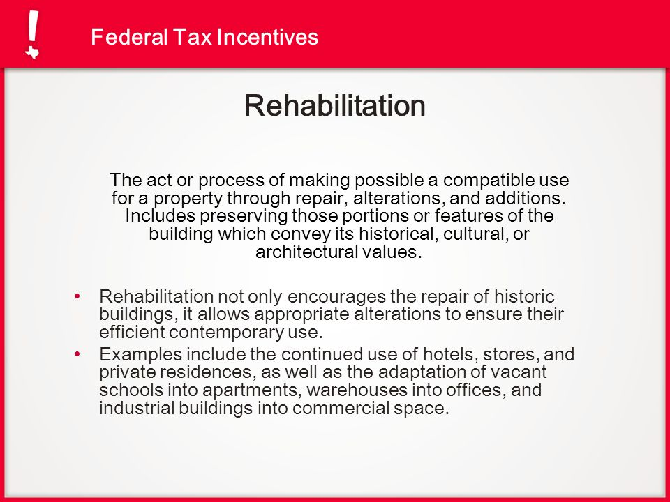 Rehabilitation Federal Tax Incentives