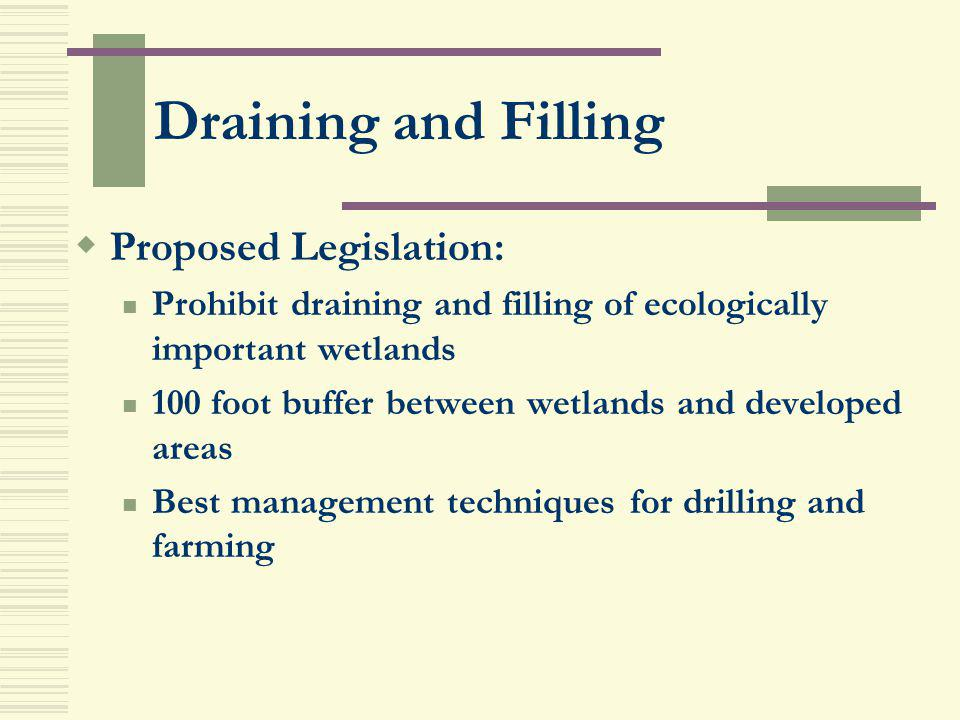 Draining and Filling Proposed Legislation: