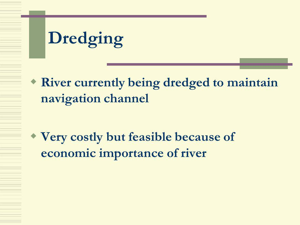 Dredging River currently being dredged to maintain navigation channel