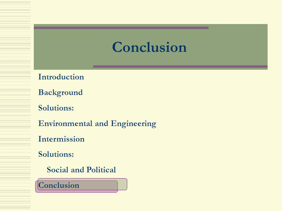 Conclusion Introduction Background Solutions: