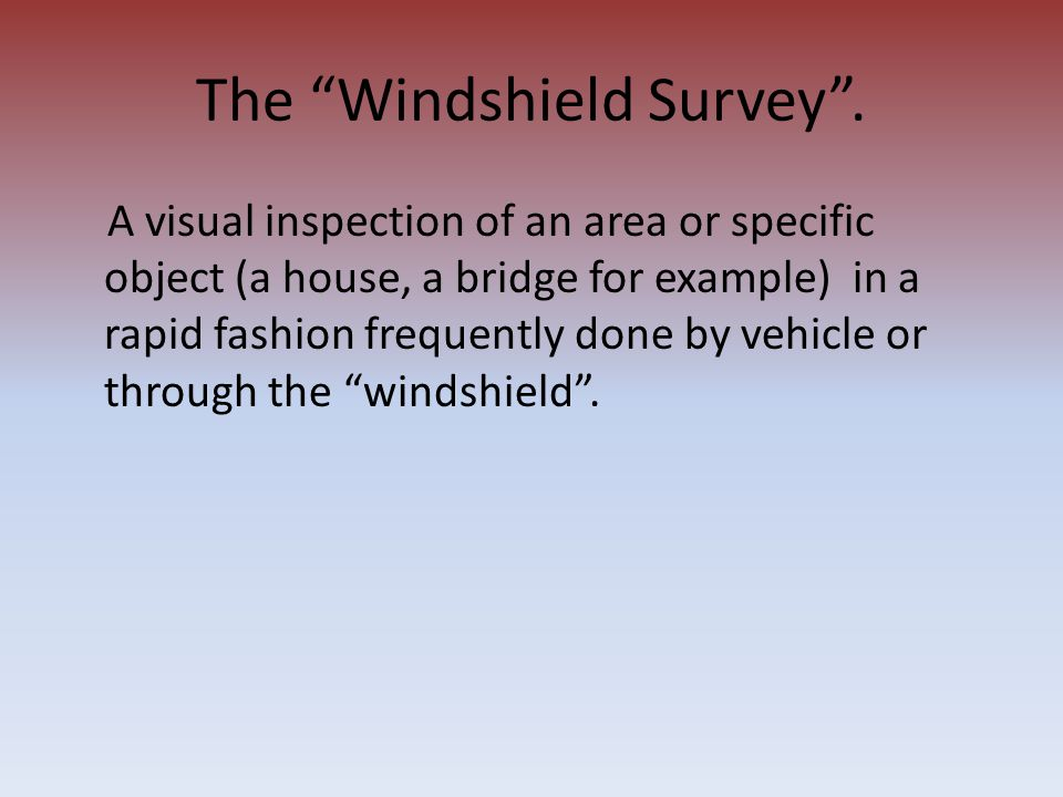 The Windshield Survey .